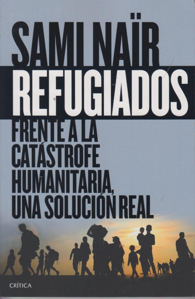 Sami Naïr Refugiados frente a la catástrofe humanitaria una solución real